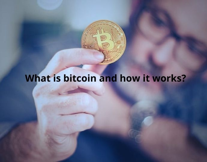 What is bitcoin and how it works