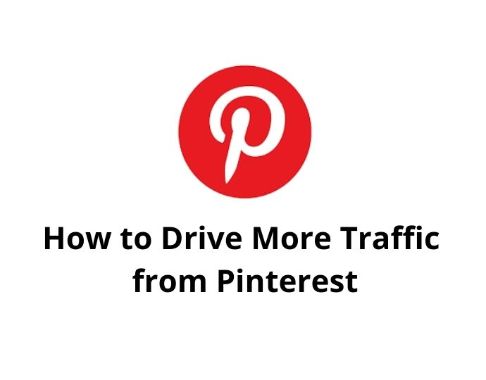 How to Drive More Traffic from Pinterest