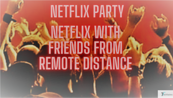 Netflix with friends from remote distance