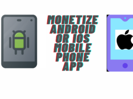 Monetize Android or iOS Mobile Phone App